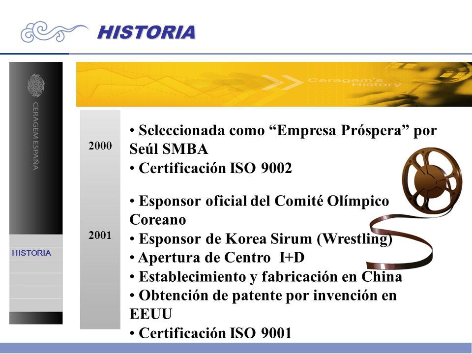 HISTORIA 2000 Seleccionada como Empresa Próspera por Seúl SMBA Certificación ISO 9002 2001 Esponsor oficial del Comité Olímpico Coreano Esponsor de Ko