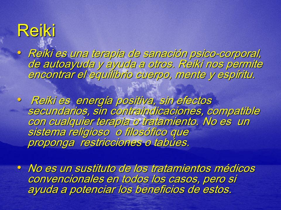 Reiki Reiki es una terapia de sanación psico-corporal, de autoayuda y ayuda a otros. Reiki nos permite encontrar el equilibrio cuerpo, mente y espírit