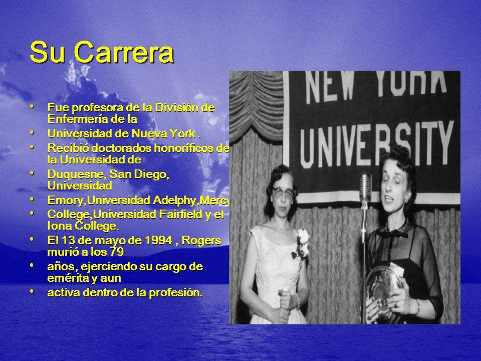 Su Carrera Fue profesora de la División de Enfermería de la Fue profesora de la División de Enfermería de la Universidad de Nueva York. Universidad de