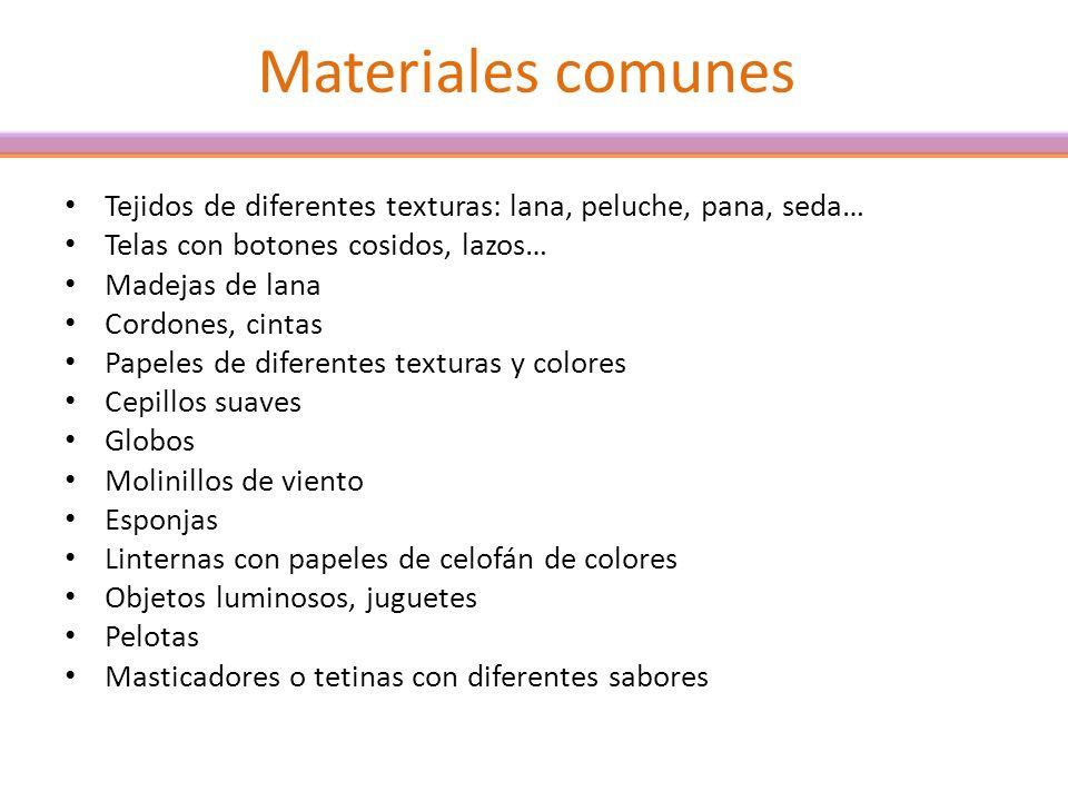 Materiales comunes Tejidos de diferentes texturas: lana, peluche, pana, seda… Telas con botones cosidos, lazos… Madejas de lana Cordones, cintas Papel