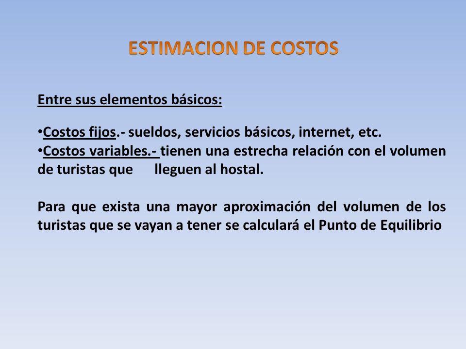 Entre sus elementos básicos: Costos fijos.- sueldos, servicios básicos, internet, etc. Costos variables.- tienen una estrecha relación con el volumen