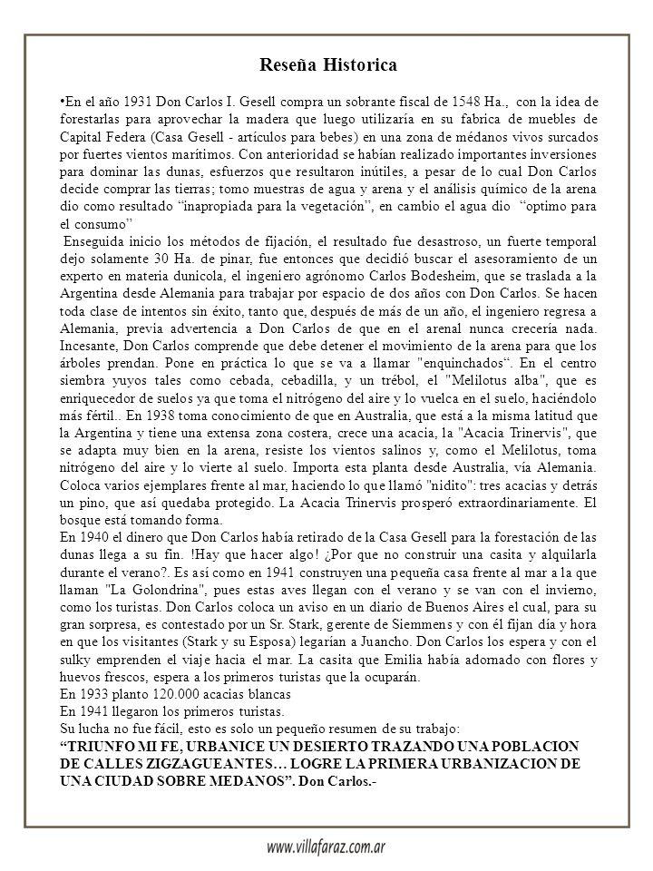 Principales Atractivos Turísticos y lugares de interes Reserva Faro Querandi: Creada por Ordenanza Nº 1487 del 18 de Noviembre de 1996. Ubicación: 30