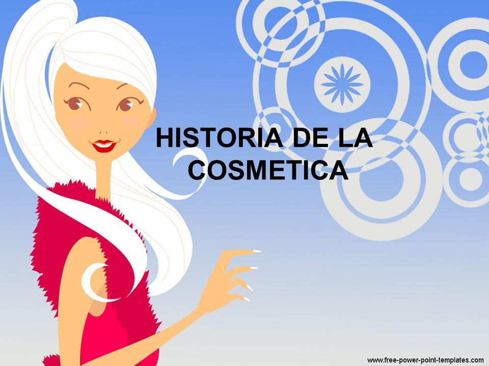 HISTORIA DE LA COSMETICA