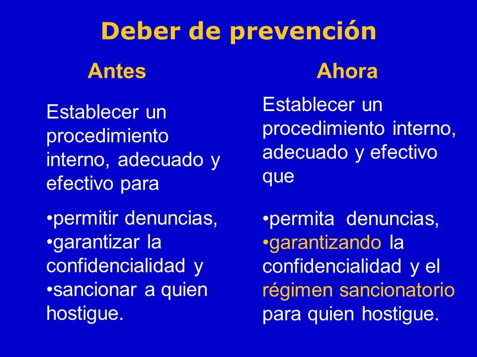 Deber de prevención Establecer un procedimiento interno, adecuado y efectivo para permitir denuncias, garantizar la confidencialidad y sancionar a qui