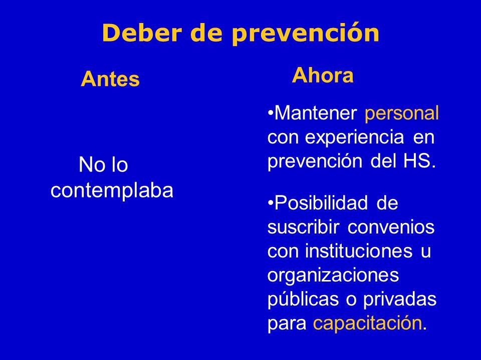 No lo contemplaba Mantener personal con experiencia en prevención del HS. Posibilidad de suscribir convenios con instituciones u organizaciones públic