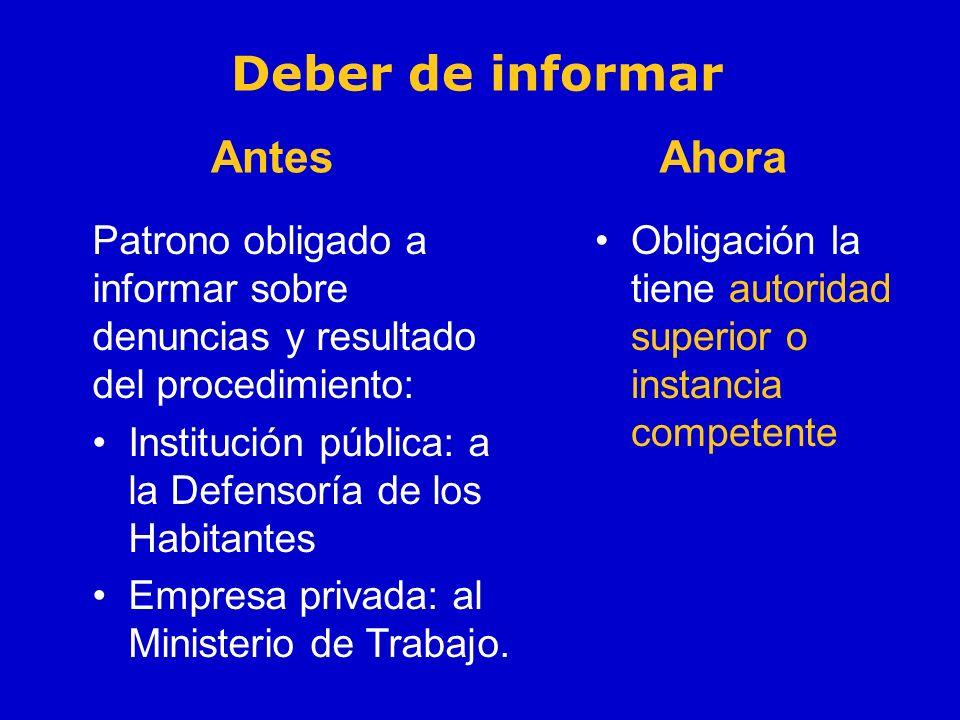 Deber de informar Patrono obligado a informar sobre denuncias y resultado del procedimiento: Institución pública: a la Defensoría de los Habitantes Em
