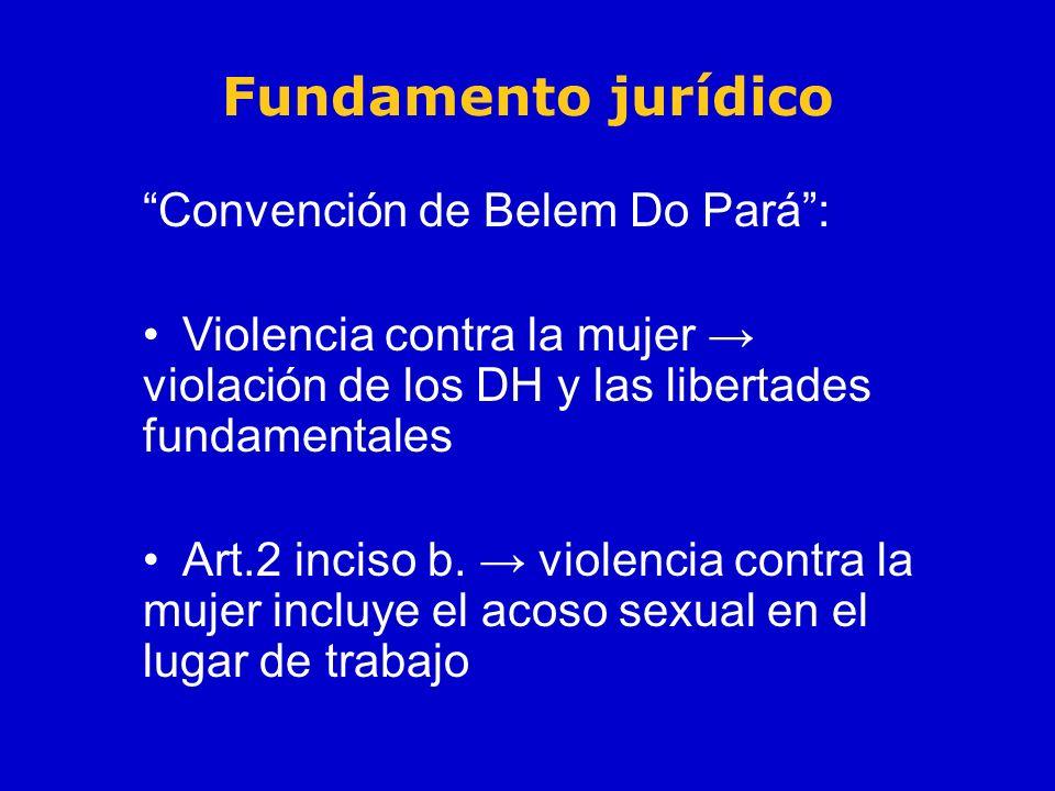 Convención de Belem Do Pará: Violencia contra la mujer violación de los DH y las libertades fundamentales Art.2 inciso b. violencia contra la mujer in