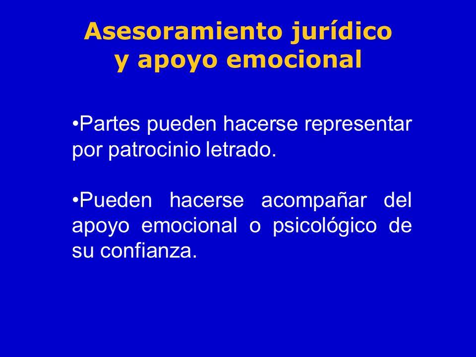 Asesoramiento jurídico y apoyo emocional Partes pueden hacerse representar por patrocinio letrado. Pueden hacerse acompañar del apoyo emocional o psic