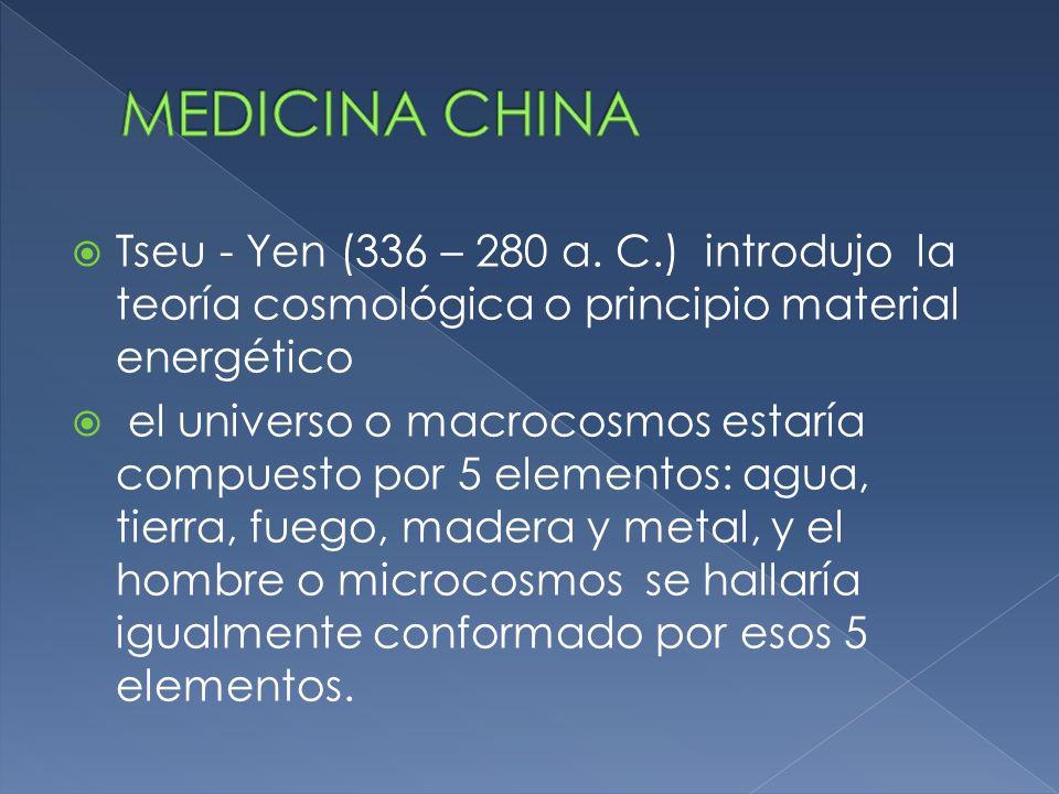 Tseu - Yen (336 – 280 a. C.) introdujo la teoría cosmológica o principio material energético el universo o macrocosmos estaría compuesto por 5 element