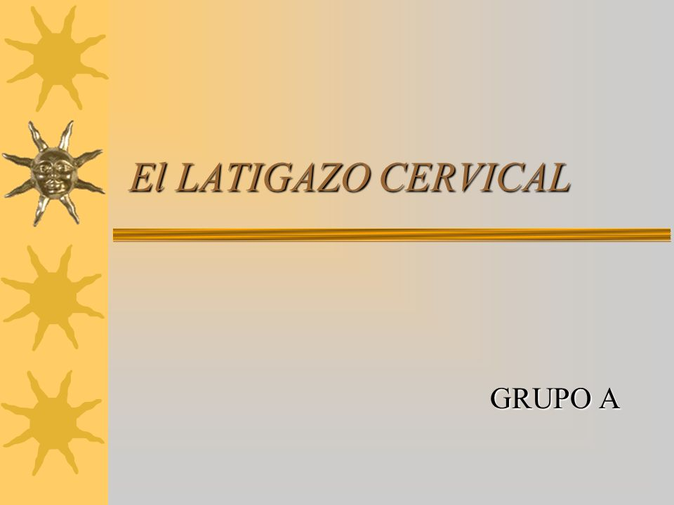 El LATIGAZO CERVICAL GRUPO A