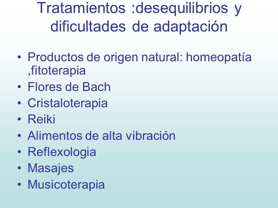 Tratamientos :desequilibrios y dificultades de adaptación Productos de origen natural: homeopatía,fitoterapia Flores de Bach Cristaloterapia Reiki Ali