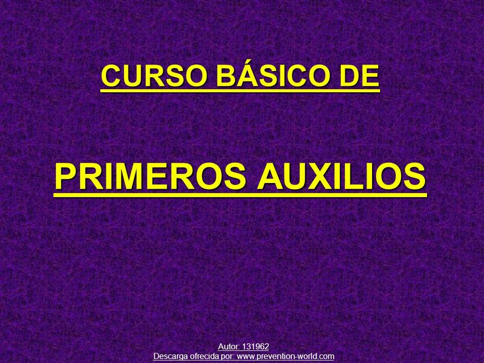 CURSO BÁSICO DE PRIMEROS AUXILIOS Autor: 131962 Descarga ofrecida por: www.prevention-world.com