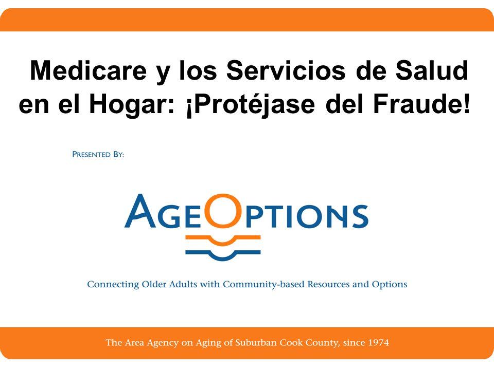 32 Cuidado de Salud en el Hogar y el Fraude en llinois Un Ejemplo de Fraude: En Springfield, una agencia para el cuidado de salud en el hogar realizó revisiones de presión arterial de casa en casa.