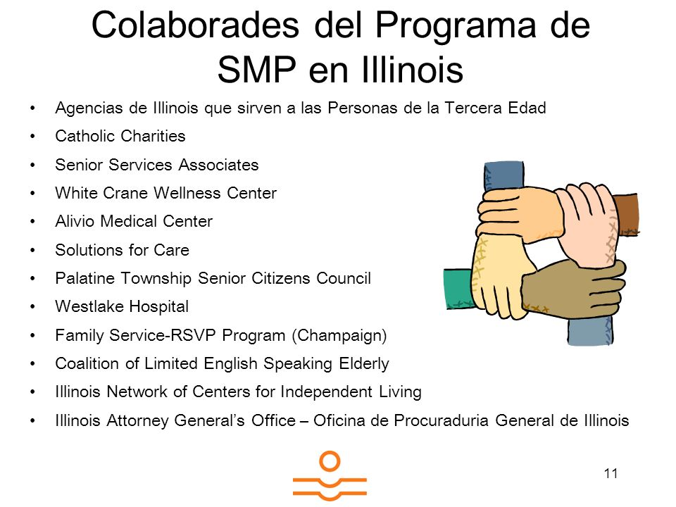 11 Colaborades del Programa de SMP en Illinois Agencias de Illinois que sirven a las Personas de la Tercera Edad Catholic Charities Senior Services As