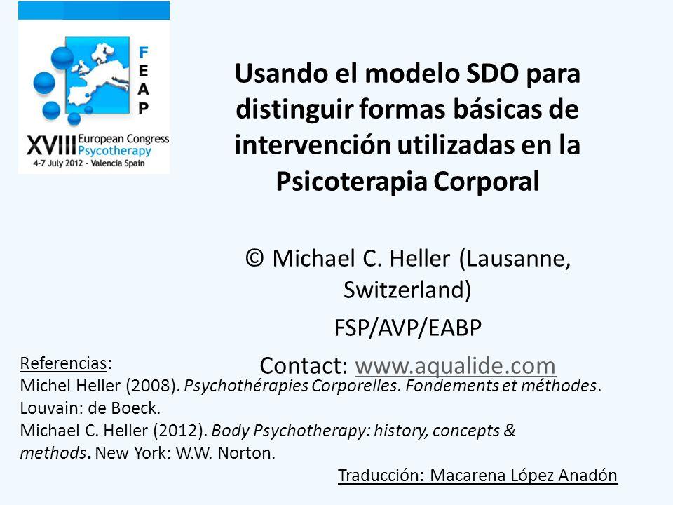 Usando el modelo SDO para distinguir formas básicas de intervención utilizadas en la Psicoterapia Corporal © Michael C. Heller (Lausanne, Switzerland)