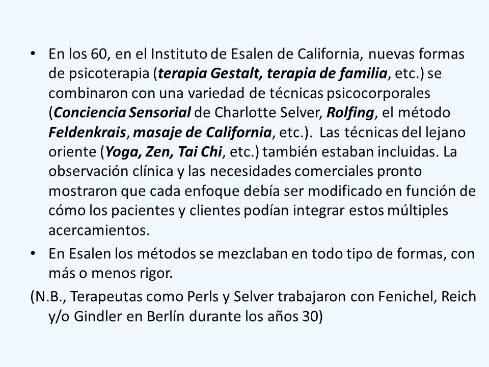 En los 60, en el Instituto de Esalen de California, nuevas formas de psicoterapia (terapia Gestalt, terapia de familia, etc.) se combinaron con una va