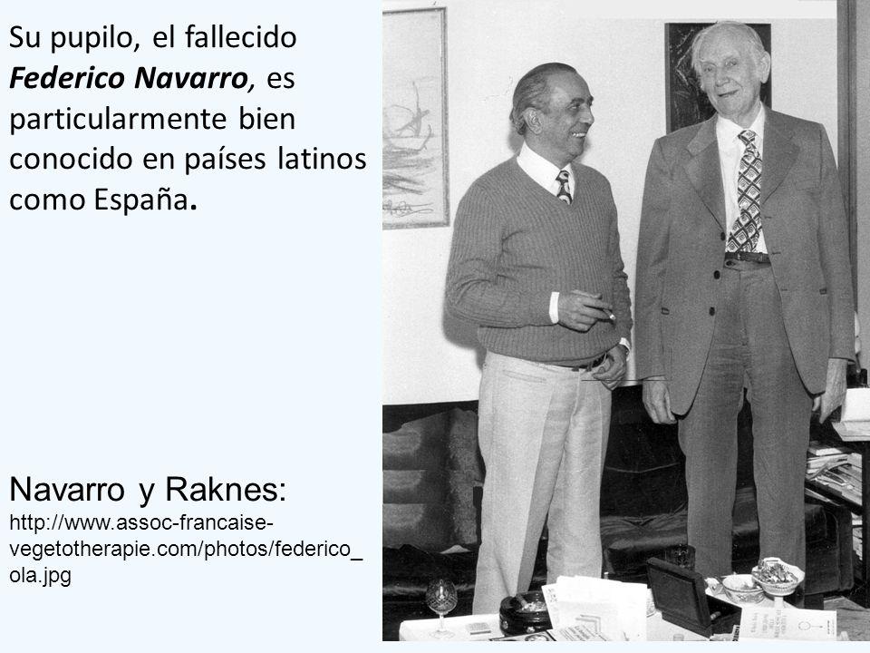Su pupilo, el fallecido Federico Navarro, es particularmente bien conocido en países latinos como España. Navarro y Raknes: http://www.assoc-francaise