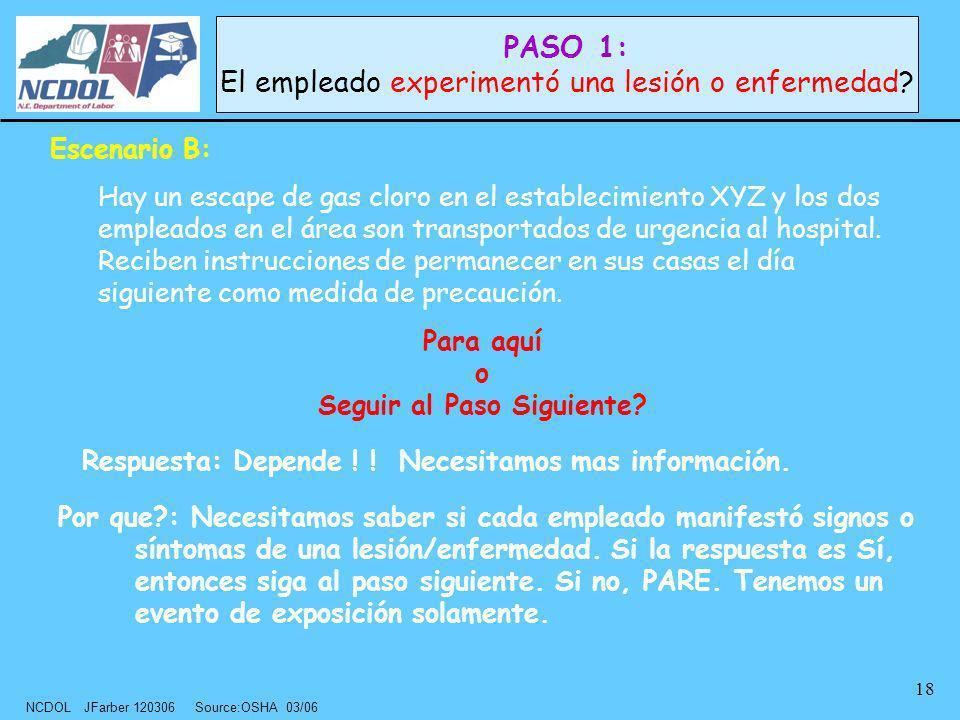 NCDOL JFarber 120306 Source:OSHA 03/06 18 Escenario B: Hay un escape de gas cloro en el establecimiento XYZ y los dos empleados en el área son transpo