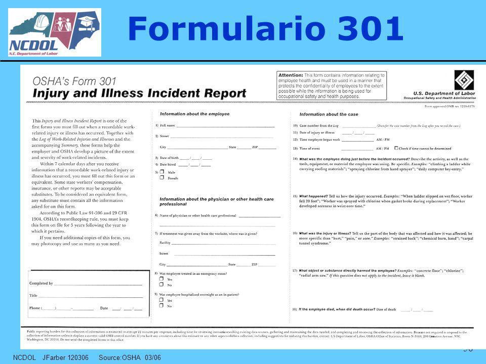 NCDOL JFarber 120306 Source:OSHA 03/06 56 Formulario 301