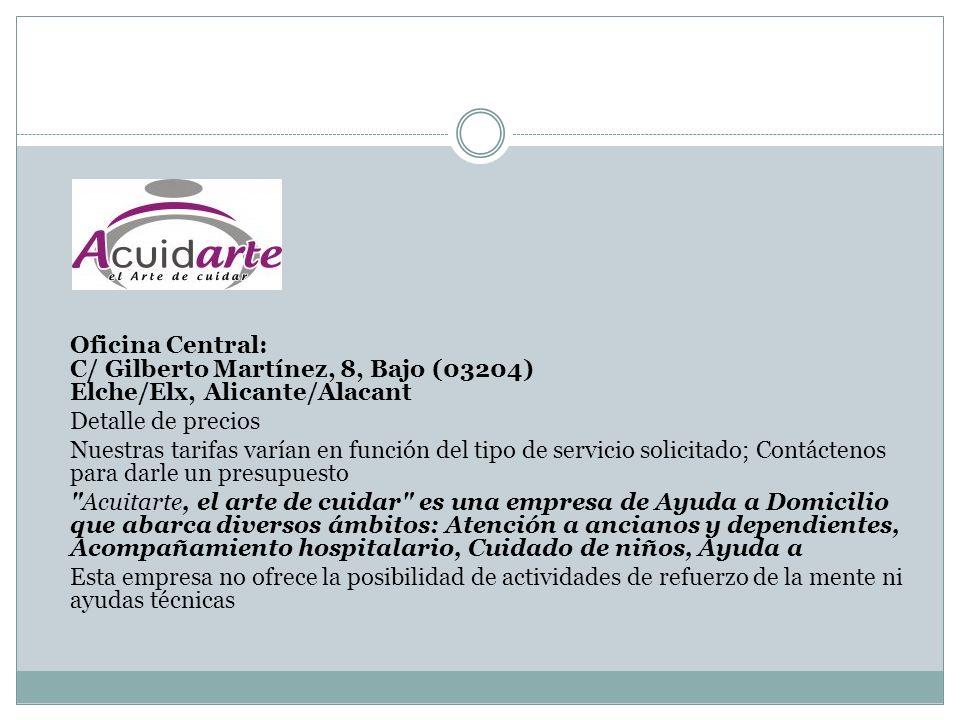 Oficina Central: C/ Gilberto Martínez, 8, Bajo (03204) Elche/Elx, Alicante/Alacant Detalle de precios Nuestras tarifas varían en función del tipo de s