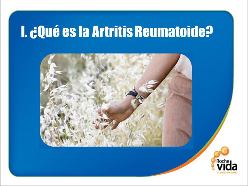 I. ¿Qué es la Artritis Reumatoide?