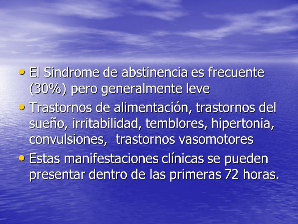 El Sindrome de abstinencia es frecuente (30%) pero generalmente leve El Sindrome de abstinencia es frecuente (30%) pero generalmente leve Trastornos d