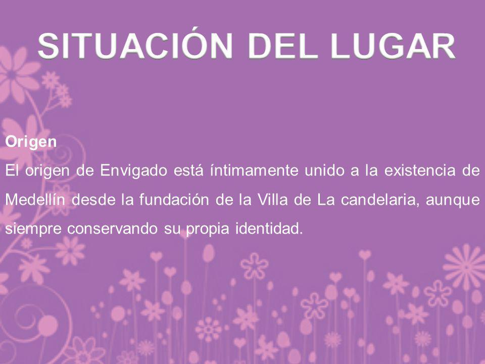 Origen El origen de Envigado está íntimamente unido a la existencia de Medellín desde la fundación de la Villa de La candelaria, aunque siempre conser