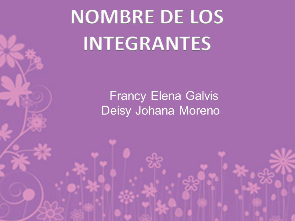 Francy Elena Galvis Deisy Johana Moreno