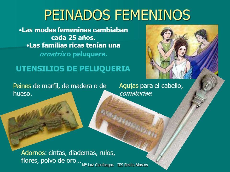 PEINADOS FEMENINOS Las modas femeninas cambiaban cada 25 años. Las familias ricas tenían una ornatrix o peluquera. UTENSILIOS DE PELUQUERIA Peines de