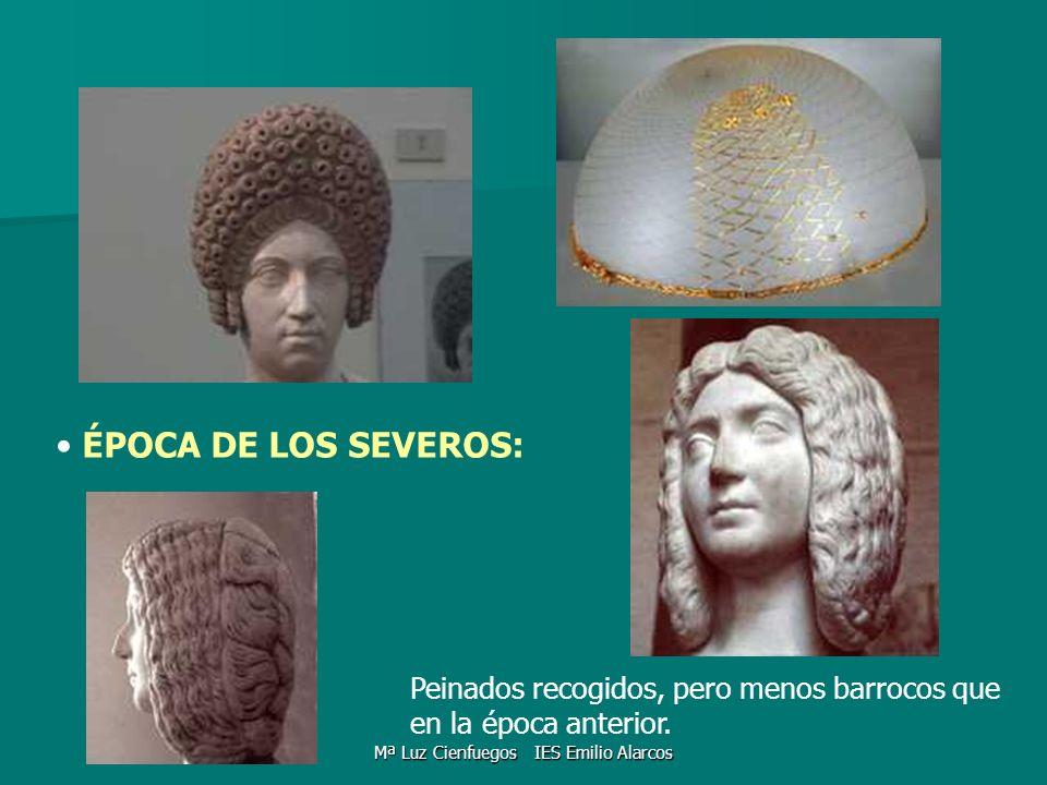 ÉPOCA DE LOS SEVEROS: Peinados recogidos, pero menos barrocos que en la época anterior. Mª Luz Cienfuegos IES Emilio Alarcos