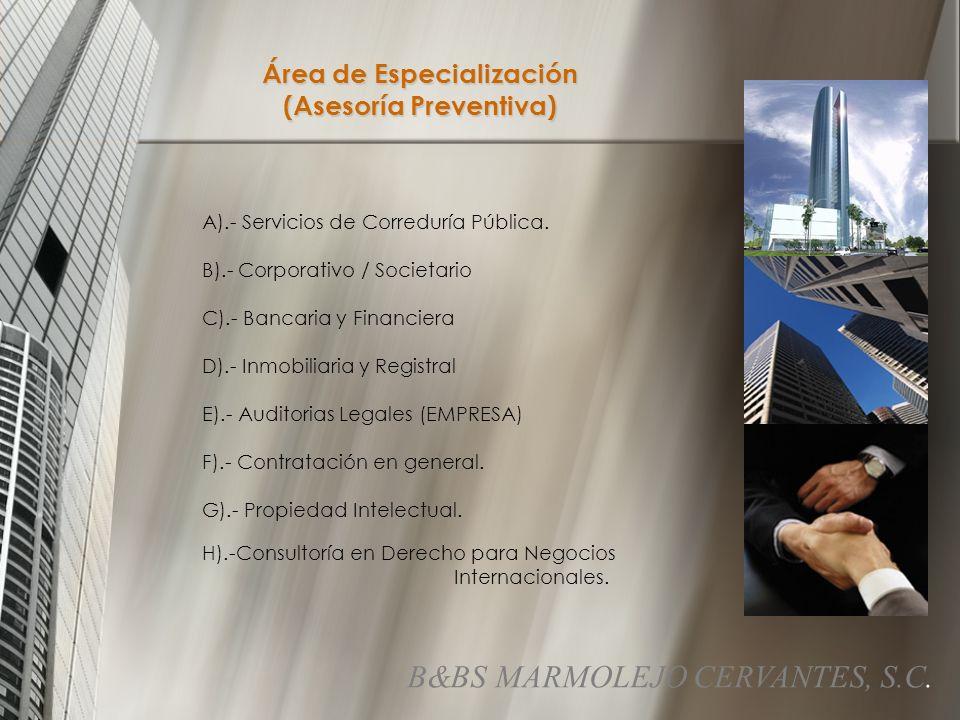 Área de Especialización (Asesoría Preventiva) A).- Servicios de Correduría Pública.