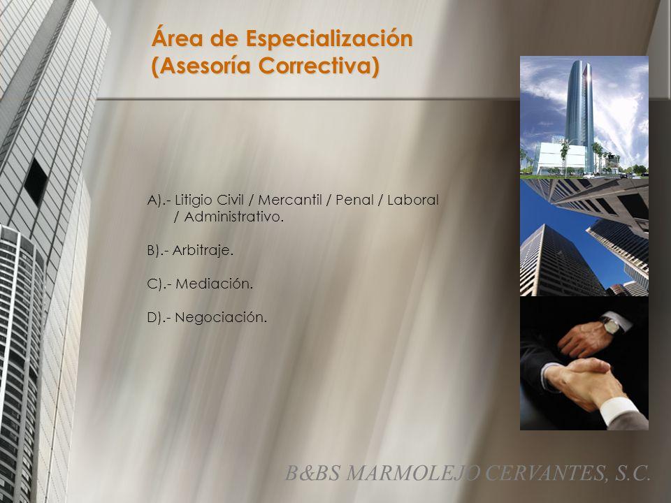 A).- Litigio Civil / Mercantil / Penal / Laboral / Administrativo.
