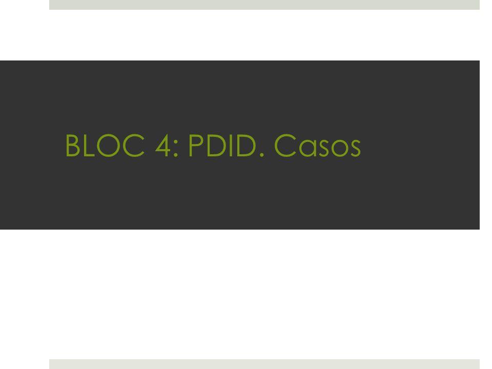 BLOC 4: PDID. Casos
