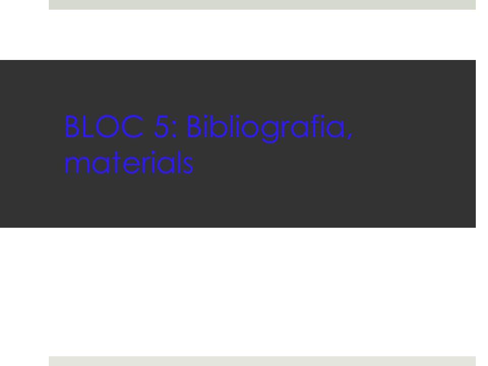 BLOC 5: Bibliografia, materials