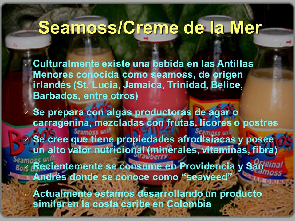 Seamoss/Creme de la Mer Culturalmente existe una bebida en las Antillas Menores conocida como seamoss, de origen irlandés (St. Lucia, Jamaica, Trinida