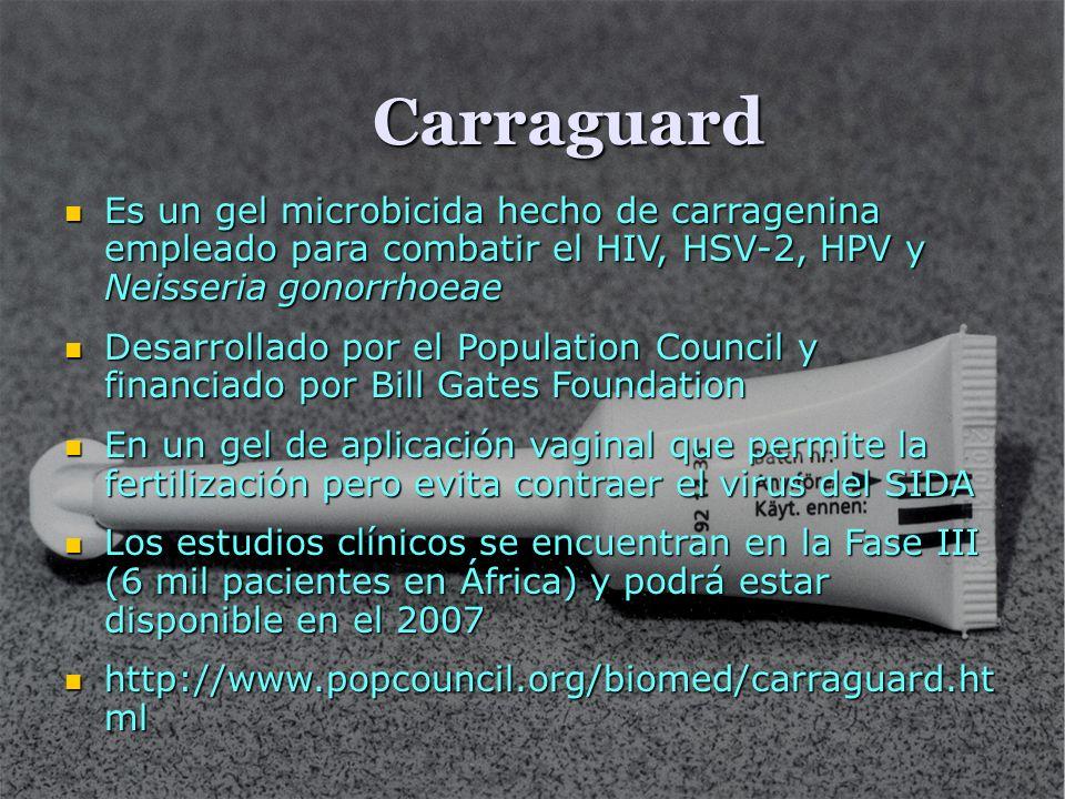 Carraguard Es un gel microbicida hecho de carragenina empleado para combatir el HIV, HSV-2, HPV y Neisseria gonorrhoeae Es un gel microbicida hecho de