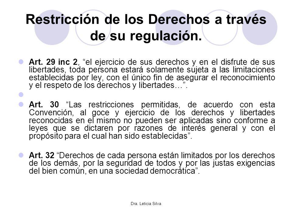 Dra. Leticia Silva Restricción de los Derechos a través de su regulación. Art. 29 inc 2, el ejercicio de sus derechos y en el disfrute de sus libertad