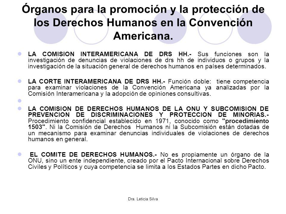 Dra. Leticia Silva Órganos para la promoción y la protección de los Derechos Humanos en la Convención Americana. LA COMISION INTERAMERICANA DE DRS HH.