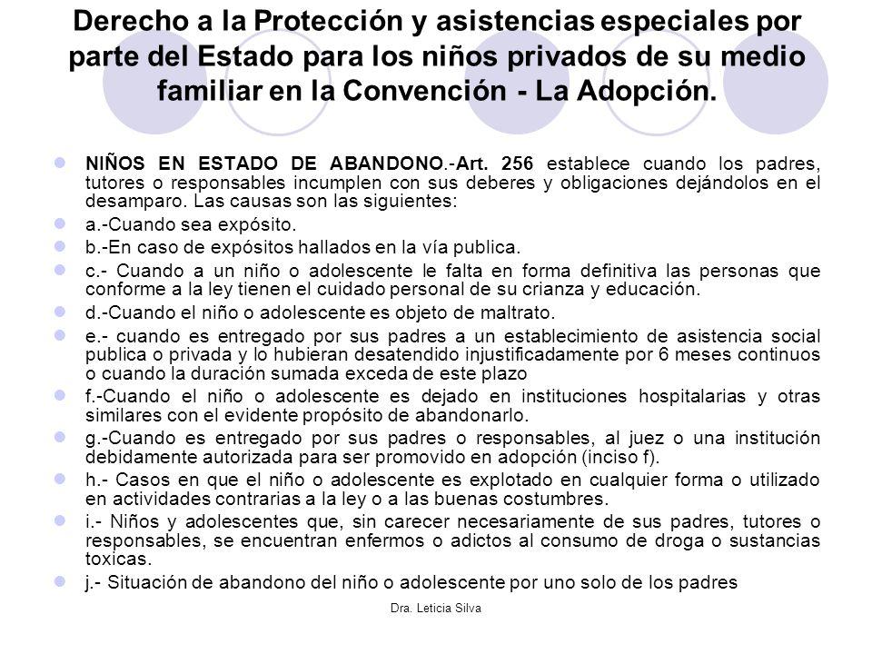 Dra. Leticia Silva Derecho a la Protección y asistencias especiales por parte del Estado para los niños privados de su medio familiar en la Convención