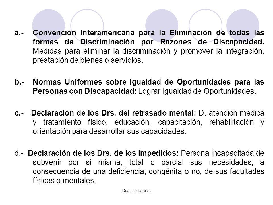 Dra. Leticia Silva a.- Convención Interamericana para la Eliminación de todas las formas de Discriminación por Razones de Discapacidad. Medidas para e