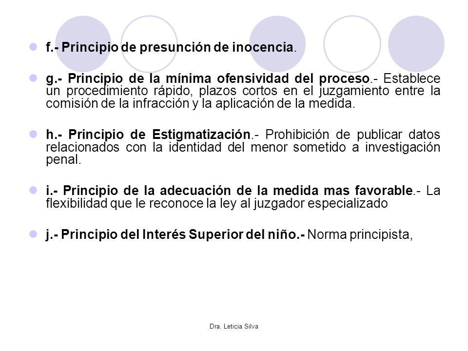 Dra. Leticia Silva f.- Principio de presunción de inocencia. g.- Principio de la mínima ofensividad del proceso.- Establece un procedimiento rápido, p