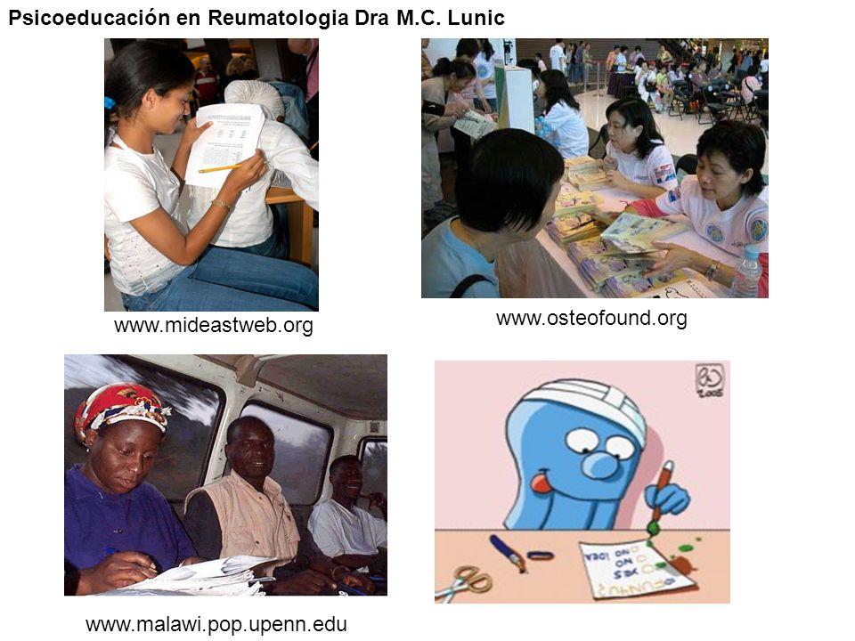 www.osteofound.org www.mideastweb.org www.malawi.pop.upenn.edu Psicoeducación en Reumatologia Dra M.C. Lunic
