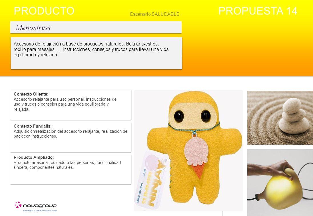 Menostress PRODUCTO Contexto Cliente: Producto Ampliado: Producto artesanal, cuidado a las personas, funcionalidad sincera, componentes naturales.