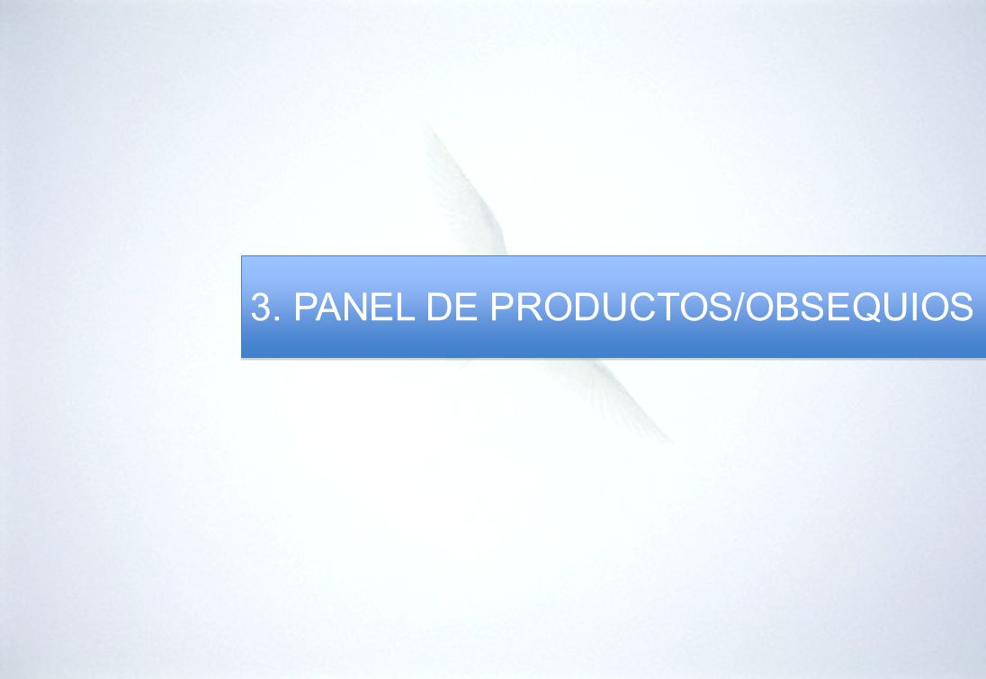 3. PANEL DE PRODUCTOS/OBSEQUIOS