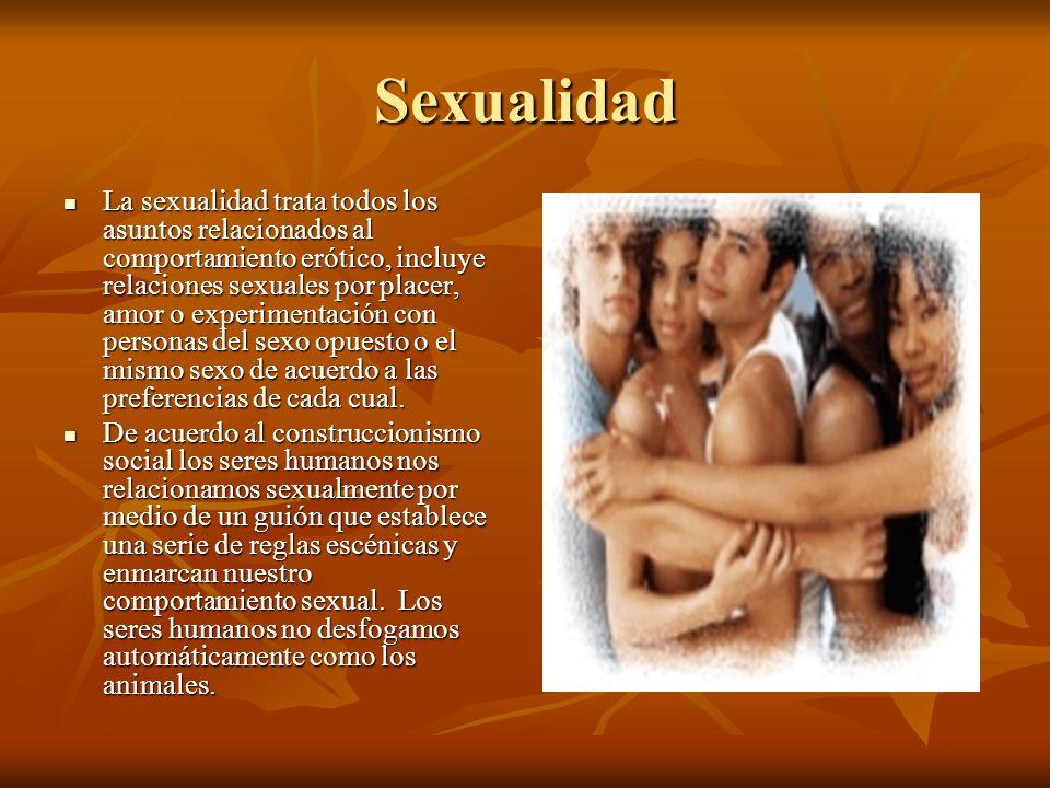 Sexualidad La sexualidad trata todos los asuntos relacionados al comportamiento erótico, incluye relaciones sexuales por placer, amor o experimentació