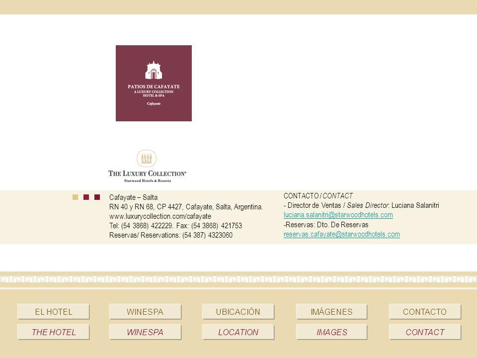 EL HOTELWINESPAUBICACIÓNIMÁGENESCONTACTO THE HOTELWINESPALOCATIONIMAGESCONTACT Cafayate – Salta RN 40 y RN 68, CP 4427, Cafayate, Salta, Argentina.