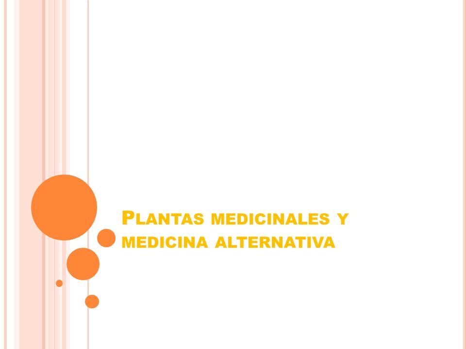 P LANTAS MEDICINALES Y MEDICINA ALTERNATIVA