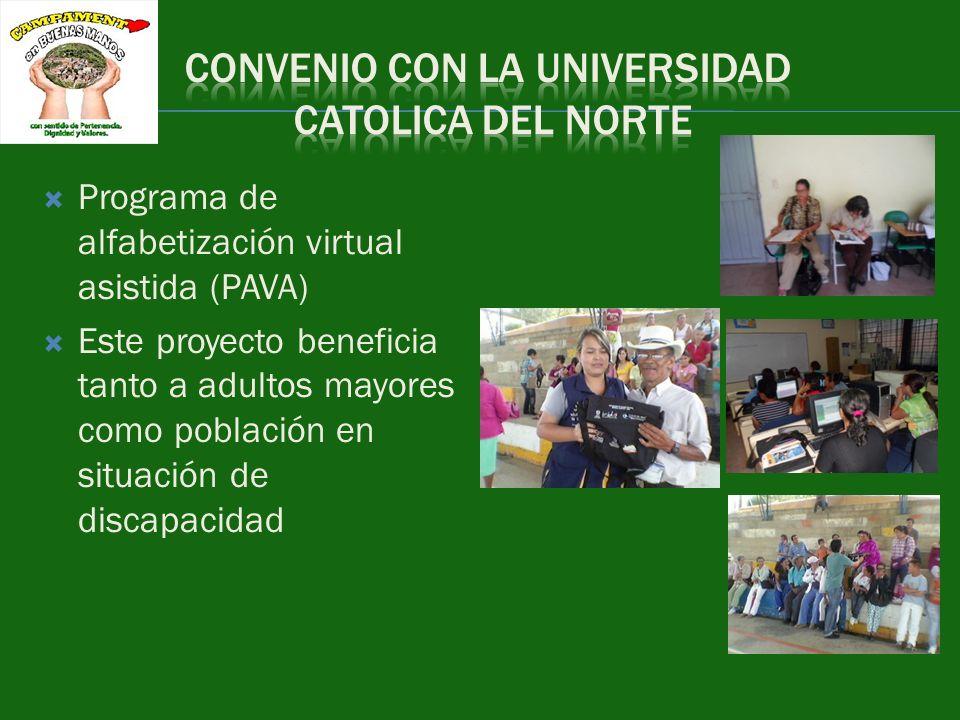 Programa de alfabetización virtual asistida (PAVA) Este proyecto beneficia tanto a adultos mayores como población en situación de discapacidad