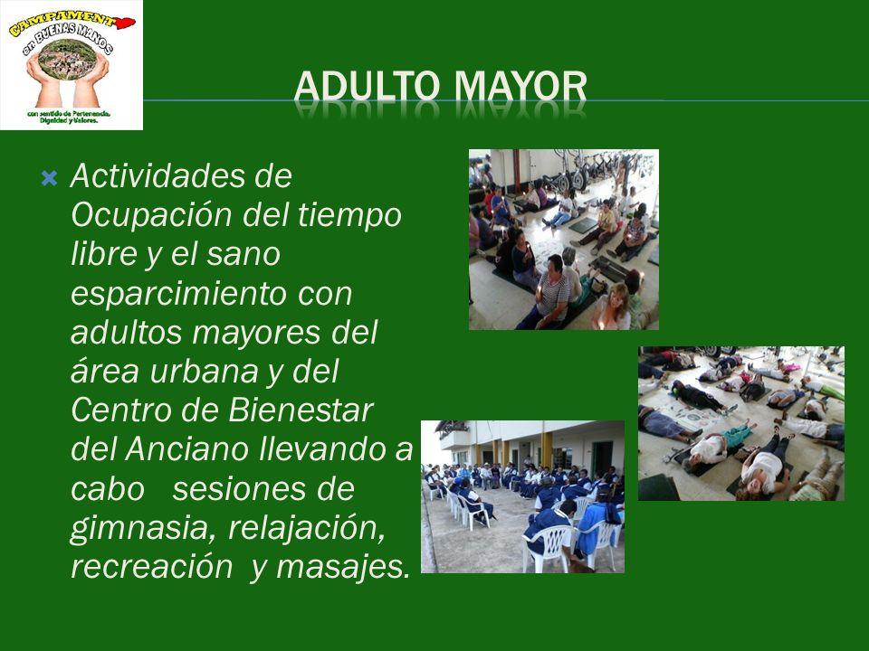 Actividades de Ocupación del tiempo libre y el sano esparcimiento con adultos mayores del área urbana y del Centro de Bienestar del Anciano llevando a