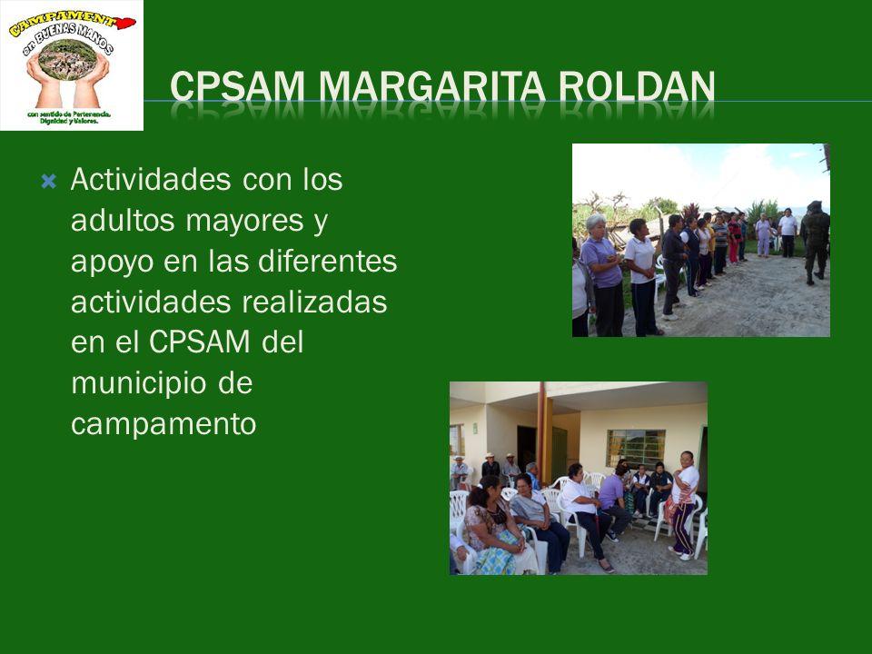 Actividades con los adultos mayores y apoyo en las diferentes actividades realizadas en el CPSAM del municipio de campamento